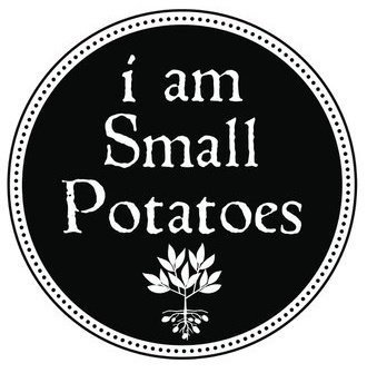 I am Small Potatoes